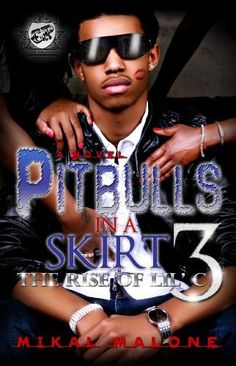 Pitbulls In A Skirt 3-The Rise of Lil C (The Cartel Publications Presents) by Mikal Malone, http://www.amazon.com/gp/product/0984303006/ref=cm_sw_r_pi_alp_5Agmqb05NX4M9