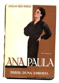 Ana Paula (perfil de uma lisboeta), Joaquim Paço D'Arcos, Parceria A. M. Pereira, 1950, 8.ª ed., 288 pp., br.; Preço: € 12,00