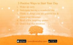 5 ways to kickstart your day with positivity! http://itunes.apple.com/app/id969960040 https://play.google.com/store/apps/details?id=awe.com.android_paid