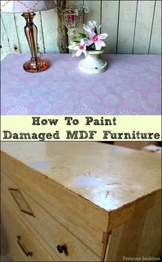 how to paint damaged mdf furniture - hide those ugly bubbles created when the furniture gets wet!