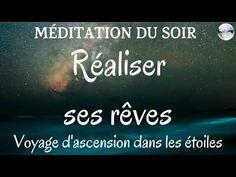Méditation du soir - Réaliser ses rêves - Voyage d'ascension dans les étoiles - Sommeil profond - YouTube