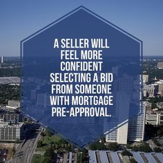 Pre-approval for a mortgage is a good idea. A seller will feel more confident selecting a bid from someone with a mortgage pre-approval rather than a person who hasn't even begun the process.