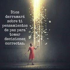 Dios derramará sobre ti, pensamientos de paz para tomar decisiones correctas.