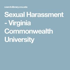 Sexual Harassment - Virginia Commonwealth University