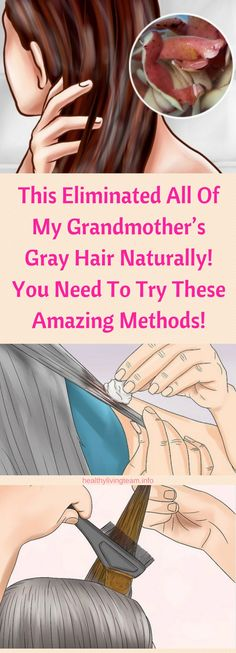 This Eliminated All Of My Grandmother's Gray Hair Naturally! You Need To Try This Amazing Methods!
