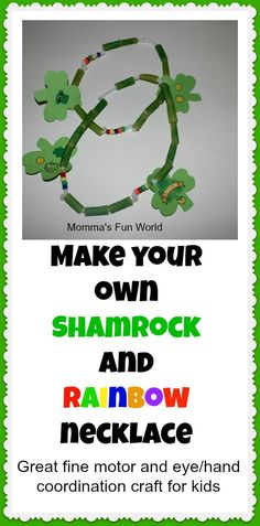 Shamrock/Rainbow necklace craft for kids...great fine motor and eye/hand coordination skill.