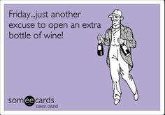 Friday is wine day....