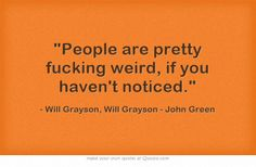 Will Grayson, Will Grayson Quote