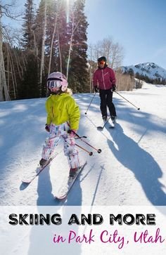 Skiing and more in Park City Utah with kids -- a guide on what to do in this popular ski resort town