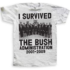 I Survived the Bush Administration (t-shirt)