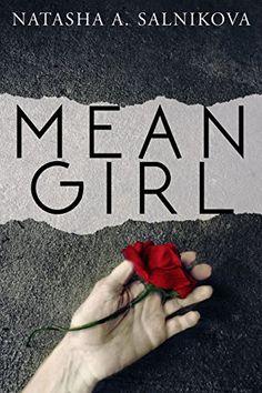 Mean girl: (Psychological thriller) by Natasha A. Salnikova https://www.amazon.com/dp/B010GFF6UW/ref=cm_sw_r_pi_dp_mEKnxbE5Z4KXG