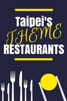 Taipei is home to some of the cutest theme restaurants around. Whether you prefer a tutu or toilet for a chair, Taipei's got the eateries you need.