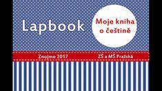 Lapbook - Moje kniha o češtině Music Publishing, Writer, Language, Songs, Education, Youtube, Lap Books, Teaching Ideas, Writers