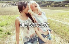 Here's to the kids who are sarcastic...high five! :)