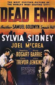 Dead End    Theatrical release poster  Directed by	William Wyler  Produced by	Samuel Goldwyn  Written by	Sidney Kingsley (play)  Lillian Hellman (screenplay)  Starring	Sylvia Sidney  Joel McCrea  Humphrey Bogart  Wendy Barrie  Claire Trevor  Allen Jenkins  Music by	Alfred Newman  Cinematography	Gregg Toland  Editing by	Daniel Mandell  Studio	Samuel Goldwyn Productions  Distributed by	United Artists  Release date(s)	August 27, 1937 (