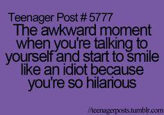 Erm... So, basically... I'm freaking hilarious..