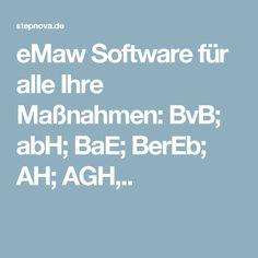eMaw Software für alle Ihre Maßnahmen: BvB; abH; BaE; BerEb; AH; AGH,..