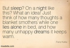 franz kafka quotes | but sleep on a night like this what an idea just think of how many ...