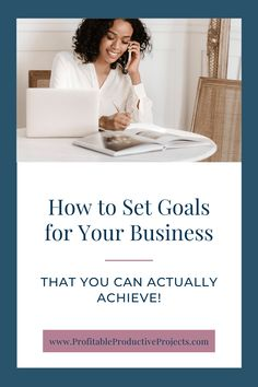 How To Set Goals For Your Business That You Can Achieve Business Goals, Starting A Business, Business Tips, Online Business, Entrepreneur Inspiration, Business Inspiration, Thing 1, Time Management Tips, Setting Goals