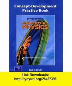 Conceptual Physics Concept-Development Practice Book (9780130542595) Paul G. Hewitt , ISBN-10: 0130542598  , ISBN-13: 978-0130542595 ,  , tutorials , pdf , ebook , torrent , downloads , rapidshare , filesonic , hotfile , megaupload , fileserve