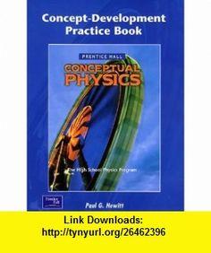 Conceptual Physics Concept-Development Practice Book (9780130542595) Paul G. Hewitt , ISBN-10: 0130542598  , ISBN-13: 978-0130542595 ,  , tutorials , pdf , ebook , torrent , downloads , rapidshare , filesonic , hotfile , megaupload , fileserve