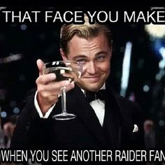 Right.. Raiders 4 life baby... Just win!!!                                                                                                                                                     More