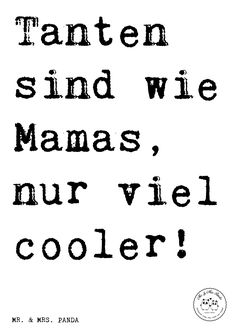 Spruch: Tanten sind wie Mamas, nur viel cooler! - Sprüche, Zitat, Zitate, Lustig, Weise Tante, Mama, Mutti, Mutter, Mutter werden, Mütter