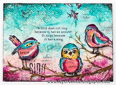 Layers of ink - Because You have a Song tutorial by Anna-Karin. Made for the Simon Says Stamp Monday Challenge Blog, using paints, stamps and media by Ranger Ink and Dina Wakley, Mini Scribbly Birdies stamps.