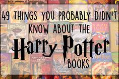 """49 Facts You Might Not Know About The """"Harry Potter"""" Books"""