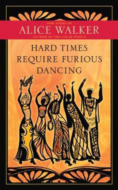 "Read ""Hard Times Require Furious Dancing New Poems"" by Alice Walker available from Rakuten Kobo. ""I was born to grow, / alongside my garden of plants, / poems / like / this one"" So writes Alice Walker in this new book. Book Of Poems, Poetry Books, Tango, New Books, Books To Read, Alice Walker, American Poets, American Story, Poetry Collection"