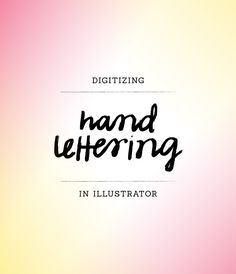 How to Digitize Hand Lettering || Ann-Marie Loves