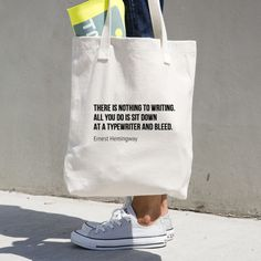 This tote with a powerful Hemingway quote: | Community Post: 18 Perfect Products Every Writer Will Want Immediately