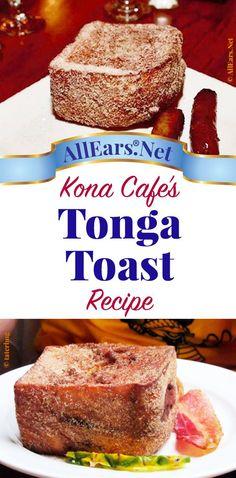Recipe for famous Tonga Toast from Kona Cafe at Walt Disney World | AllEars.net | AllEars.net