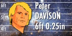 Peter Davison is 6ft 0.25in tall, fact fans!