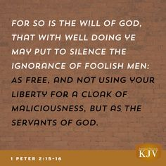 KJV Verse of the Day: 1 Peter 2:15-16
