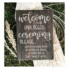 Welcome To Our Unplugged Ceremony, Wedding Ceremony Sign, Modern Wedding Sign, Modern Wedding Signs, Wedding Ceremony Signs, Wedding Signage, Wedding Table, Rustic Wedding, Wedding Reception, Our Wedding, Wedding Ideas, Unplugged Wedding Sign, Reception Signs