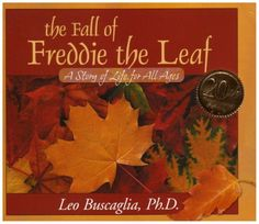 Read The Fall of Freddie the Leaf: A Story of Life for All Ages book written by Leo Buscaglia . Publication Date: The Fall of Freddie the Leaf GET this Children Book. Leo Buscaglia, Good Books, Books To Read, Leaf Book, Thing 1, Child Life, Inspirational Books, Date, Fall Crafts