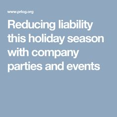 Reducing liability this holiday season with company parties and events