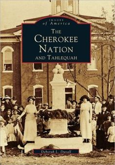 Cherokee Nation and Tahlequah, Oklahoma (Images of America Series) Cherokee History, Native American Cherokee, Native American Quotes, Native American Tribes, Native American History, American Symbols, Cherokee Tribe, Cherokee Indians, Cherokee Symbols
