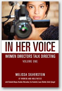 In Her Voice: Women Directors Talk Directing Volume 1 Available Now! | Women and Hollywood