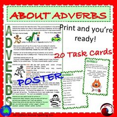 Teaching ADVERBS with this printable Literacy Center Activity; all about ADVERBS. Poster and 20 Task Cards. I think these tasks will consolidate students' knowledge and interest them at the same time. I've tried to vary the tasks; identifying in texts; associating with images.
