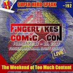 #192.1 Finger Lakes Comic Con Part 1 | Super Hero Speak