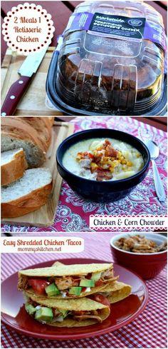 One Rotisserie Chicken = Two Meals! Chicken Corn Chowder & Easy Shredded Chicken Taco's.
