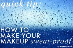 Quick Tip: How to Make Your Makeup Sweat-Proof