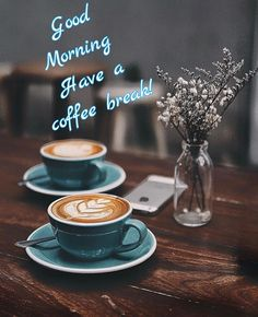 Good morning...and a cup of coffee