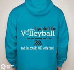 Volleyball If you don't like volleyball then you probably won't like me . - Keely's Volleyball Sweatshirts - Volleyball Volleyball Shirt Designs, Funny Volleyball Shirts, Volleyball Motivation, Volleyball Sweatshirts, Volleyball Memes, Volleyball Workouts, Volleyball Outfits, Volleyball Gifts, Volleyball Players