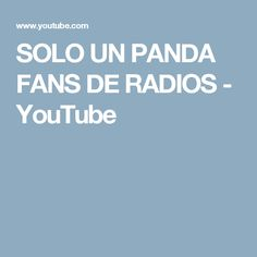 SOLO UN PANDA FANS DE RADIOS - YouTube