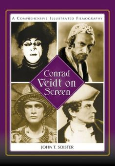 Conrad Veidt on Screen: A Comprehensive Illustrated Filmography
