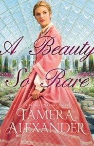 A Beauty So Rare by Tamara Alexander - Blog Tour, Book Review and Giveaway