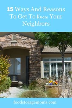 15 Ways And Reasons To Get To Know Your Neighbors | by foodstoragemoms.com
